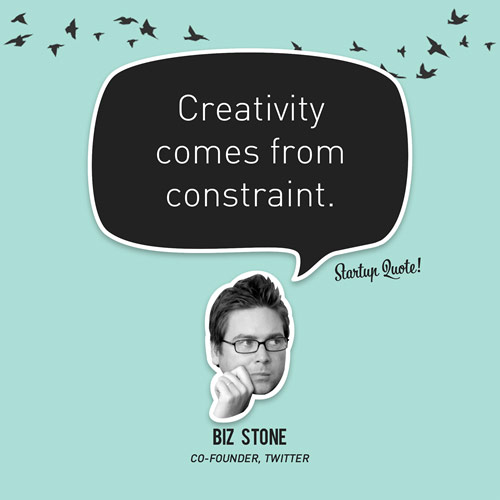 Creativity comes from constraint.